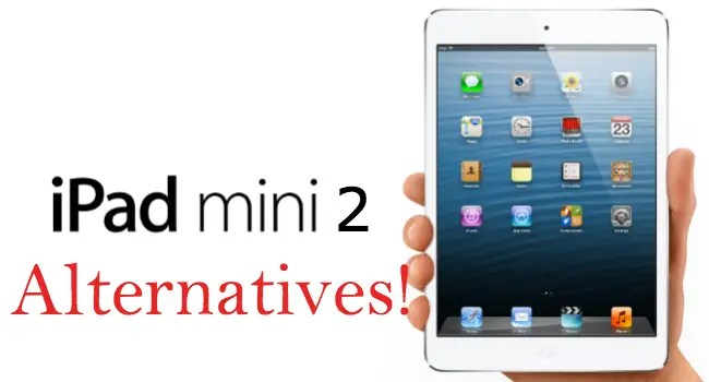 ipad mini 2 alternatives