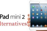 ipad mini 2 alternatives