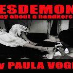 Desdemona Show Listing 2016