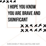 brave and significant