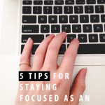 5 tips for staying focused