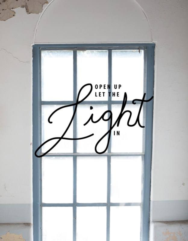 open up let the light in