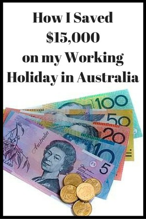 How I Saved $15,000 on my Working Holiday in Australia