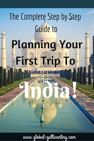 A complete guide to planning your first trip to India