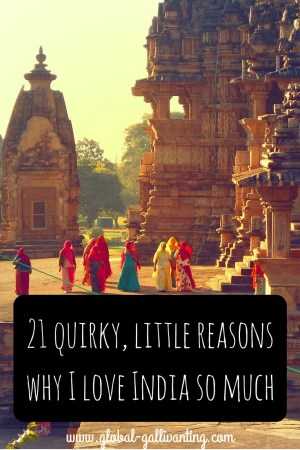 21 quirky, little reasons why I love India so much