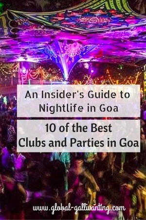 An Insider's Guide to Nightlife in Goa. 10 of the best clubs and parties in Goa, India