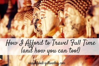 How I Afford to Travel Full Time (and how you can too!)