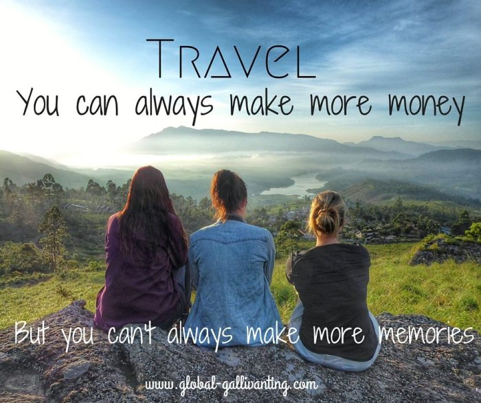 Travel. You can always make more money, but you can't always make more memories