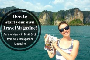 How to start your own Travel Magazine! Interview with Nikki Scott the founder of SEA Backpacker magazine