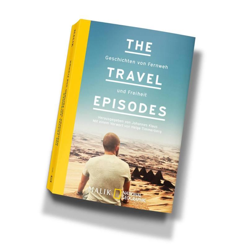 """Das Cover zum Buch """"The Travel Episodes - Geschichten von Fernweh und Freiheit"""", Piper Verlag, Januar 2016"""