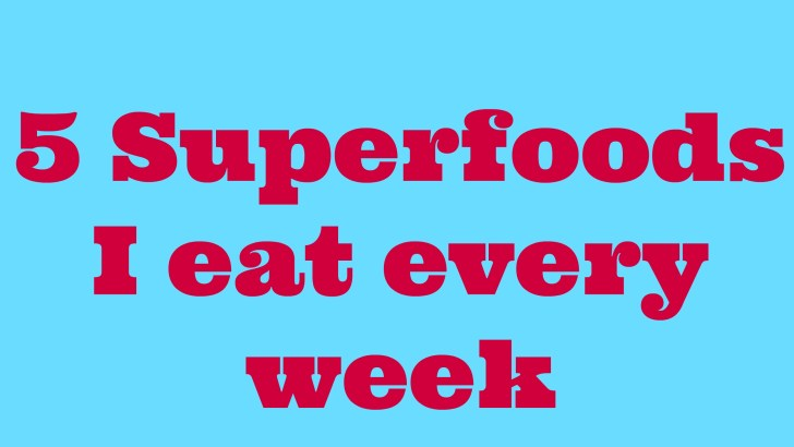 Top 5 SUPERFOODS & Why they are SUPER