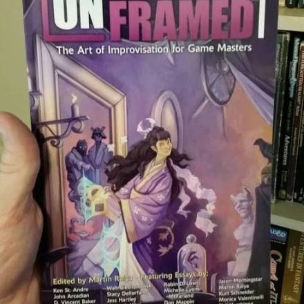 Preorders for Unframed: The Art of Improvisation for Game Masters Open June 2 (and a final preview)