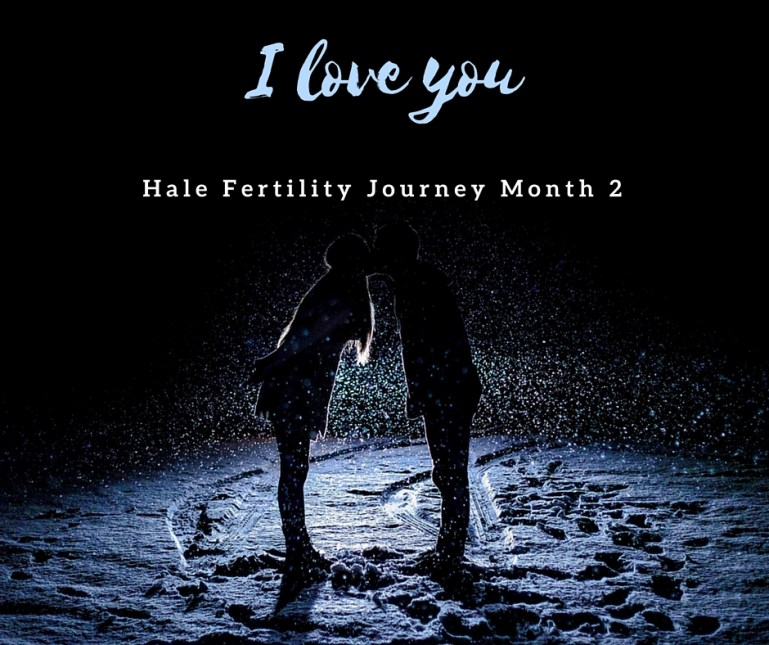 Hale-Fertility-Journey-Month-2