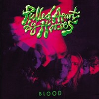 Pulled Apart By Horses 'Blood' (RED UK)