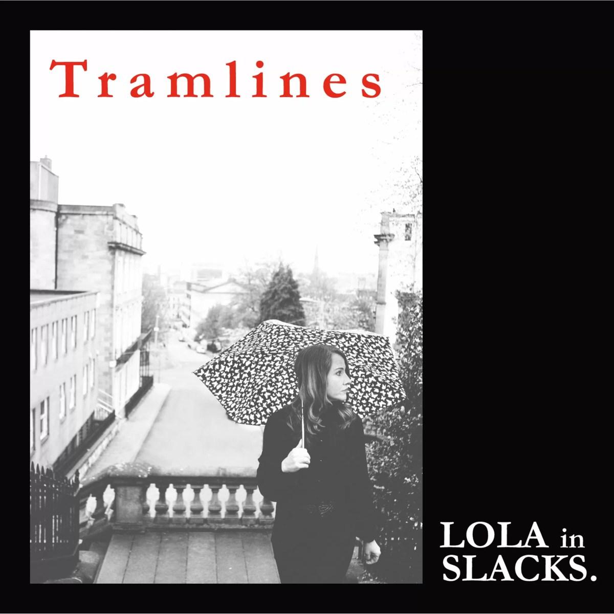 Lola in Slacks - Tramlines (Stereogram Recordings)