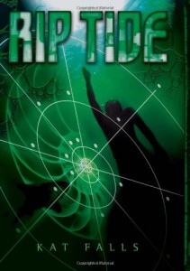 Rip Tide, Dark Life sequel, Book Cover, Kat Falls, Green, Radar