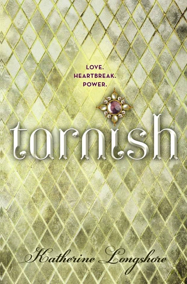 Tarnish by Katherine Longshore | Good Books And Good Wine