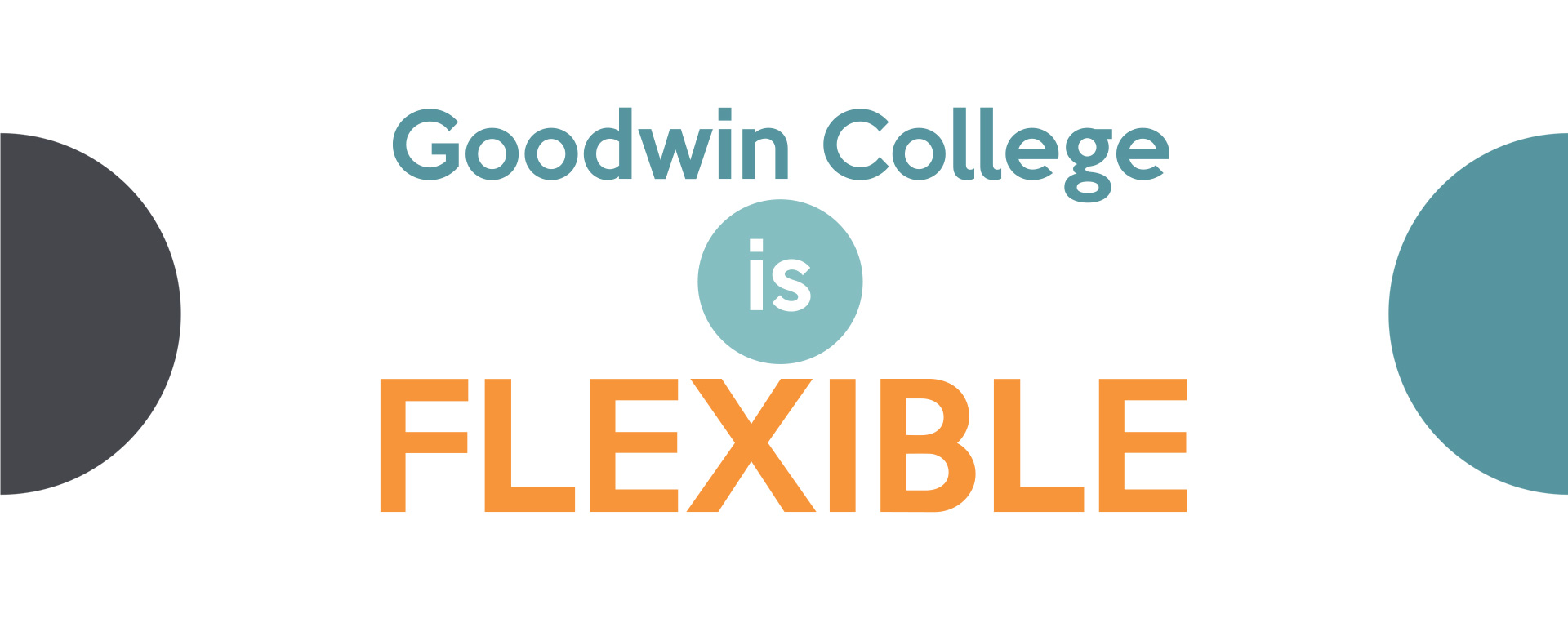 Goodwin College is Flexible
