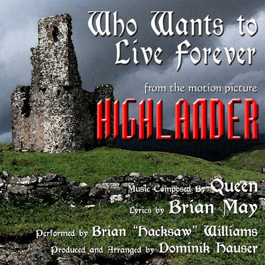 Who wants to live forever - Queen / Highlander