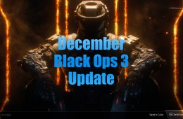 What you need to know about the December Black Ops 3 update on PS4, Xbox One and PC.