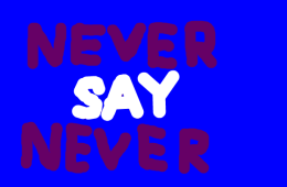 never-say-never-8369406041594398984