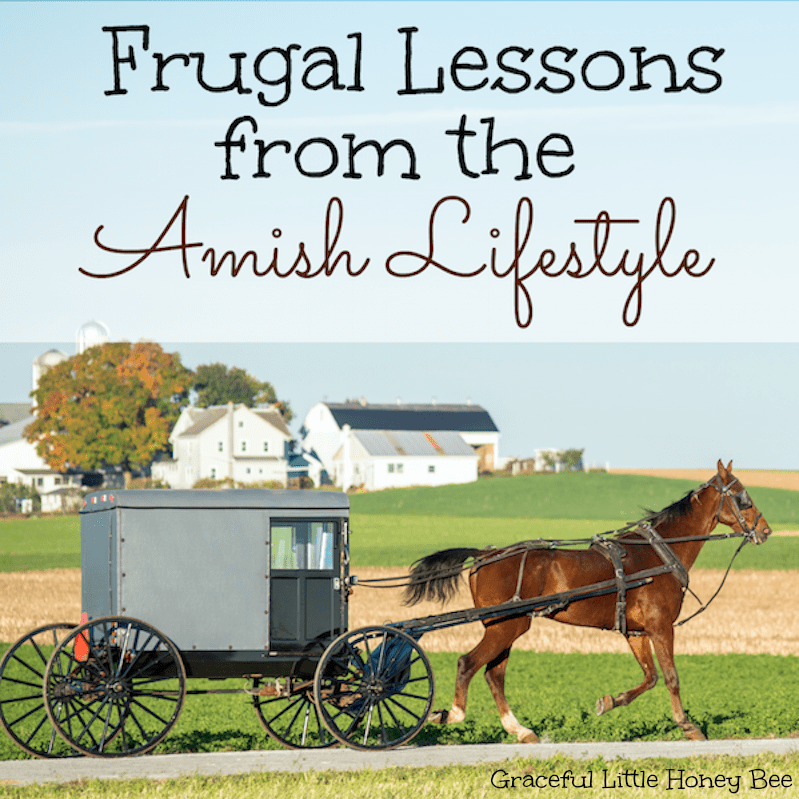 Frugal Lessons From The Amish Lifestyle