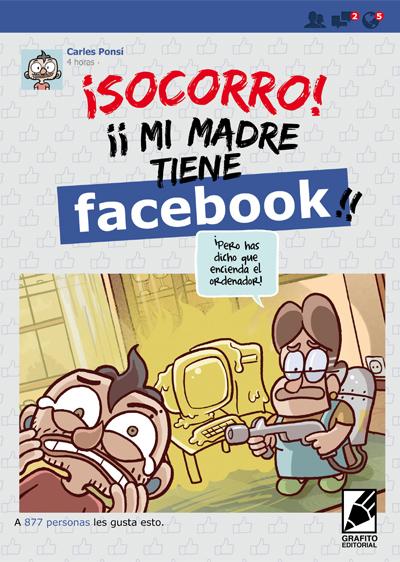 Portada de MI MADRE TIENE FACEBOOK, cómic dibujado por Carles Ponsí