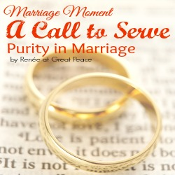 A Call to Serve with Purity in Marriage by Marriage Moments at Great Peace Academy