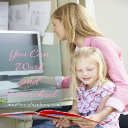 You Can Work and Homeschool