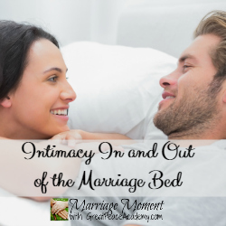 Intimacy In and Out of the Marriage Bed