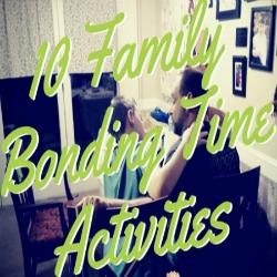 10 Family Bonding Time Ideas