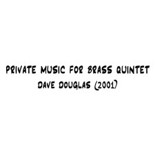 Private Music for Brass Quintet