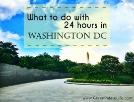 What to do with 24 Hours in Washington DC
