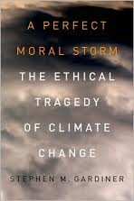 Book Review: 'The Ethical Tragedy of Climate Change' by Stephen Gardiner
