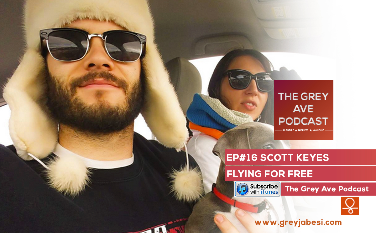 EP#16 SCOTT KEYES: FLYING FOR FREE, A MILLION DOLLAR BUSINESS