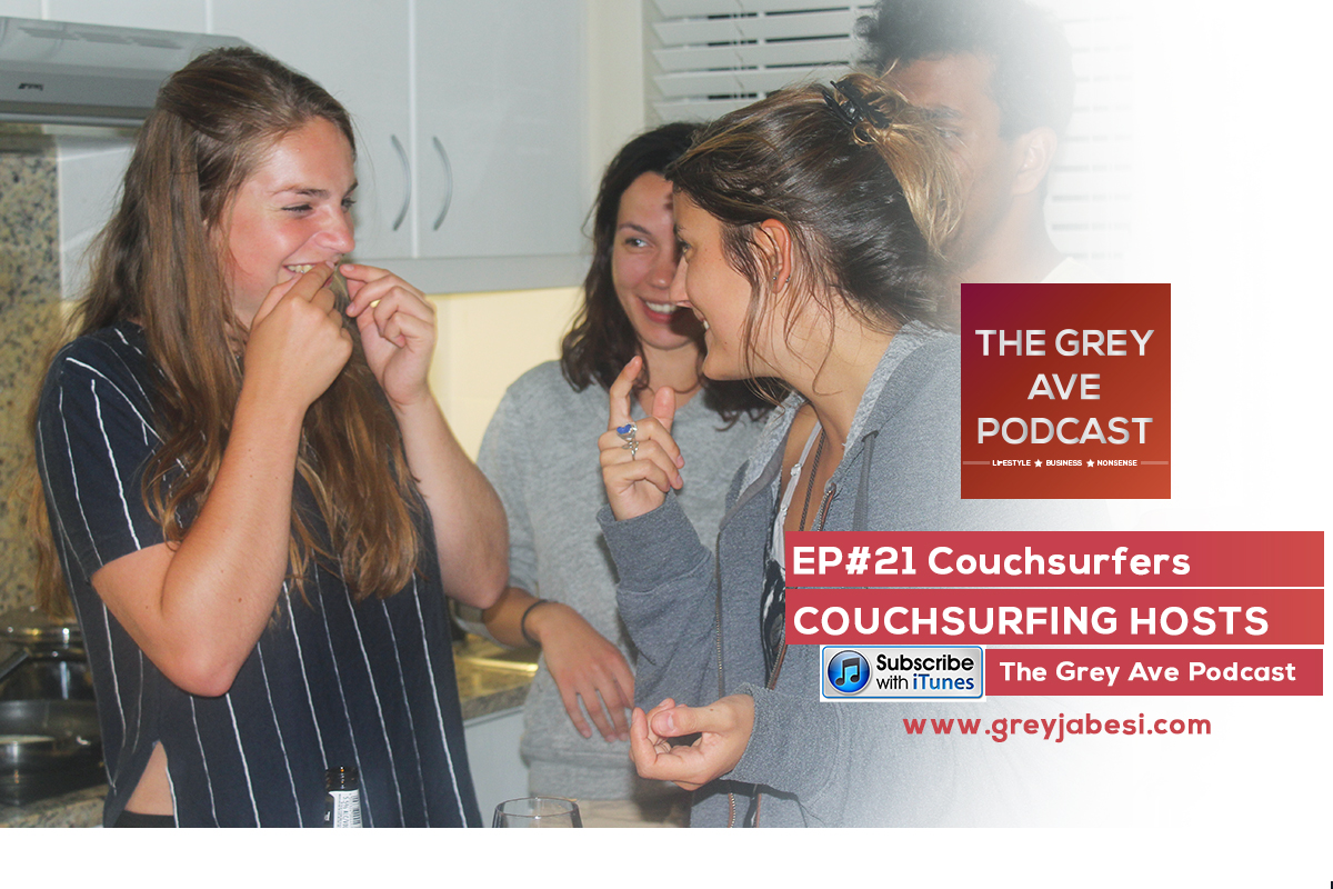 EP#21 COUCHSURFING - FINDING AWESOME HOSTS