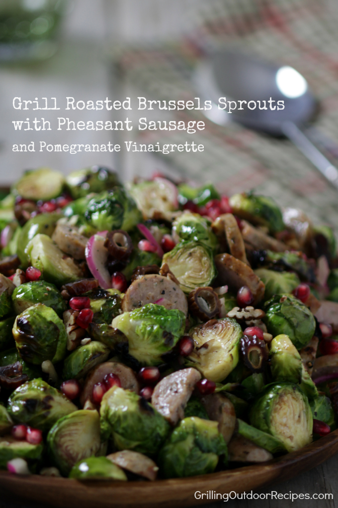 Grill Roasted Brussels Sprouts with Pheasant Sausage and Pomegranate ...