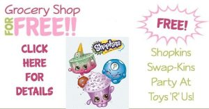 FREE Shopkins Swap-Kins Party At Toys 'R' Us!