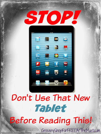 STOP! Don't Use That New Tablet Before Reading This
