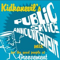 Groovement: Kidkanevil's Public Service Announcement for the Good People at Groovement