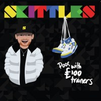 Preview: SKITTLES // Poor, With £100 Trainers
