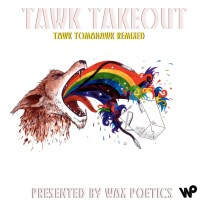 HIATUS KAIYOTE Wax Poetics presents Tawk Takeout: Tawk Tomahawk Remixed