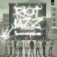 Out Now // Riot Jazz Brass Band: Sousamaphone
