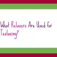 What Are the Relaxers Used for Texlaxing?