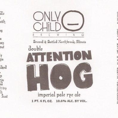 Only Child Attention Hog Imperial Pale Rye Ale Label