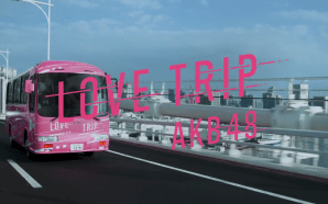 Review Music Video AKB48 Love Trip