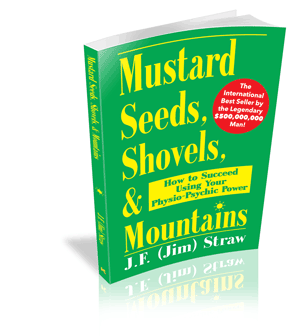 Mustard Seeds, Shovels, & Mountains by J.F. (Jim) Straw
