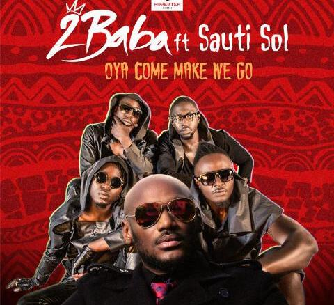 2baba-Oya-Come-MakeWe-Go-ft-Sauti-Sol-Artwork