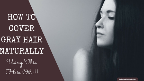 How to cover Gray Hair Naturally By Using This Hair Oil !!!