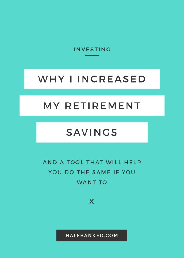 Why I finally increased my retirement savings every month, and a tool that will help you do the same.